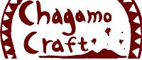 Chagamo Craft  (チャガモクラフト)